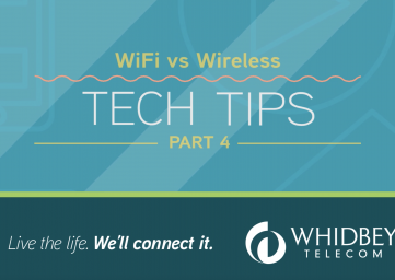 whidbey-telecom-tech-tip-series-part4