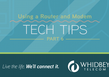 whidbey-telecom-tech-tip-series-part6
